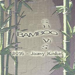 Bamboo Shows 016 - Jaimy Kinkel