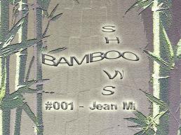 Bamboo Shows 001 - Jean Mi