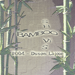 Bamboo Shows 004 -Duson Lajoie