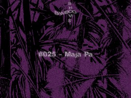 Bamboo Shows 025 - Maja Pa (bRAVE) - 20.03.19