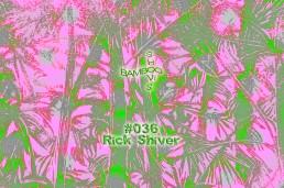 BS036 - Rick Shiver (Nose Job) - 19.09.19